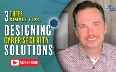 VIDEO: 3 Simple Tips: Designing Cyber Security Solutions
